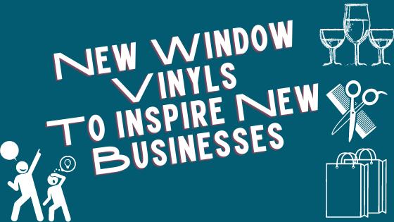 New Window Vinyls To Inspire New Businesses